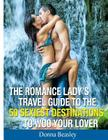 Romance Lady's Travel Guide To The 50 Sexiest Destinations To Woo Your Lover Cover Image