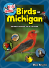 The Kids' Guide to Birds of Michigan: Fun Facts, Activities and 86 Cool Birds (Birding Children's Books) Cover Image