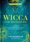 Wicca for Beginners, Volume 2: A Guide to Wiccan Beliefs, Rituals, Magic & Witchcraft (Mystic Library #2) Cover Image