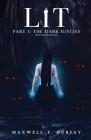 LiT: Part 1 - The Dark Ignites Cover Image