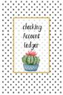 Checking Account Ledger: 6 Column Payment Record and Tracker Log Book Personal Checking Account Ledger / Management Finance Budget Expense Cover Image