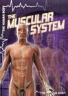 The Muscular System (Human Body (Gareth Stevens)) Cover Image