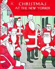 Christmas at The New Yorker: Stories, Poems, Humor, and Art Cover Image