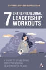 7 Entrepreneurial Leadership Workouts: A Guide to Developing Entrepreneurial Leadership in Teams Cover Image