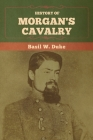 History of Morgan's Cavalry Cover Image