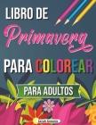 Libro de primavera para colorear: Libro para colorear de escenas tropicales, Libro para colorear de primavera para relajarse y aliviar el estrés Cover Image