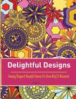 Delightful Designs: Colouring Books for Adults Featuring 25 Amazing Pattern Designs Cover Image