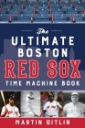 The Ultimate Boston Red Sox Time Machine Book Cover Image