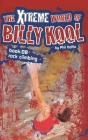 The Xtreme World of Billy Kool Book 8: Rock Climbing Cover Image