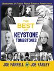 The Best of Keystone Tombstones: Biographies of Famous People Buried in Pennsylvania Cover Image