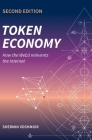 Token Economy: How the Web3 reinvents the Internet: How the Web3 reinvents the Internet Cover Image