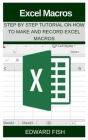 Excel Macros: Step by Step Tutorial on How to Make and Record Excel Macros Cover Image