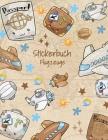 Stickerbuch Flugzeuge: Stickeralbum leer, Sticker Sammelalbum, extradickes Stickerheft Luftballons Cover Image