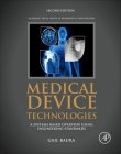Medical Device Technologies: A Systems Based Overview Using Engineering Standards Cover Image