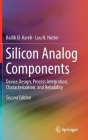 Silicon Analog Components: Device Design, Process Integration, Characterization, and Reliability Cover Image