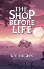 The Shop Before Life Cover Image