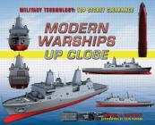 Modern Warships Up Close (Military Technology: Top Secret Clearance) Cover Image