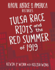 Tulsa Race Riots and the Red Summer of 1919 Cover Image