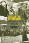 Collected Memories: Holocaust History and Postwar Testimony (George L. Mosse Series in the History of European Culture, Sexuality, and Ideas) Cover Image
