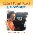 Cash's Flight Plans & Adventures Cover Image