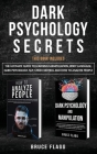 Dark Psychology Secrets: This Book Includes: The Ultimate Guide to Learning Manipulation, Body Language, Dark Psychology, NLP, Mind Control and Cover Image