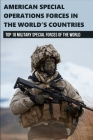American Special Operations Forces In The World's Countries: Top 10 Military Special Forces Of The World: Air Forces Cover Image