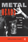 Metalheads: Heavy Metal Music and Adolescent Alienation Cover Image
