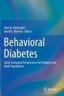 Behavioral Diabetes: Social Ecological Perspectives for Pediatric and Adult Populations Cover Image