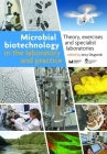 Microbial Biotechnology in the Laboratory and Practice: Theory, Exercises, and Specialist Laboratories Cover Image