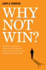 Why Not Win?: Reflections on a Fifty-Year Journey from the Segregated South to America's Board Rooms - And What It Can Teach Us All Cover Image