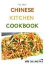 The Easy CHINESE KITCHEN COOKBOOK: More Than 50 Fresh and Healthy Recipes that makes you lives better life Cover Image