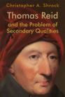 Thomas Reid and the Problem of Secondary Qualities (Edinburgh Studies in Scottish Philosophy) Cover Image