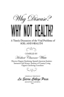 Why Disease? Why Not Health? A Timely Discussion of the Vital Problems of Soil and Health Cover Image