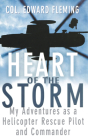 Heart of the Storm: My Adventures as a Helicopter Rescue Pilot and Commander Cover Image
