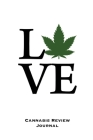 Love, Cannabis Review Journal: Marijuana Logbook, With Prompts, Weed Strain Log, Notebook, Blank Lined Writing Notes, Book, Gift, Diary Cover Image