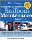 Don Casey's Complete Illustrated Sailboat Maintenance Manual: Including Inspecting the Aging Sailboat, Sailboat Hull and Deck Repair, Sailboat Refinis Cover Image