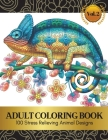 Animal Coloring Book for Adults, 100 Pages Vol. 2: Stress Relieving Coloring Activity Book for Adults Cover Image