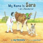 My Name Is Sara: I Am a Racehorse! Cover Image