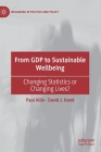 From Gdp to Sustainable Wellbeing: Changing Statistics or Changing Lives? (Wellbeing in Politics and Policy) Cover Image