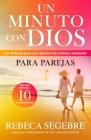 Un minuto con Dios para parejas: Las 10 llaves para una relación más íntima y salud Cover Image