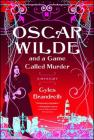 Oscar Wilde and a Game Called Murder: A Mystery (Oscar Wilde Murder Mystery Series #2) Cover Image