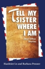 Tell My Sister Where I Am and Other Stories Cover Image