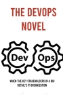 The Devops Novel: When The Key Stakeholders In A Big Retail's IT Organization: Continuous Delivery Pipeline Cover Image