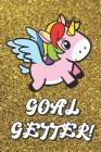 Goal Getter: Live Your Life Motivational Journal with Pink Unicorn Art Design and Gold Glitter Effect Background. Inspirational Cov Cover Image