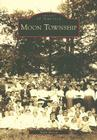 Moon Township (Images of America (Arcadia Publishing)) Cover Image