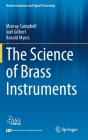 The Science of Brass Instruments (Modern Acoustics and Signal Processing) Cover Image