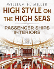 High Style on the High Seas: Passenger Ships Interiors Cover Image