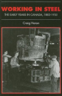 Working in Steel: The Early Years in Canada, 1883-1935 (Canadian Social History) Cover Image