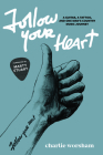 Follow Your Heart: A Guitar, a Tattoo, and One Man's Country Music Journey Cover Image