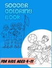 soccer coloring book for kids age 4- 11: Grate Coloring Book For Kids, Football, Baseball, Soccer, lovers and Includes Bonus Activity 100 Pages (Color Cover Image